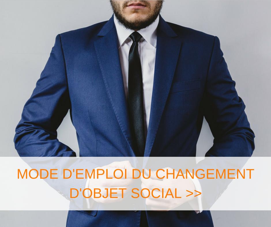 Comment changer son objet social