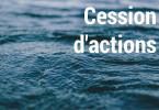 cession d'actions