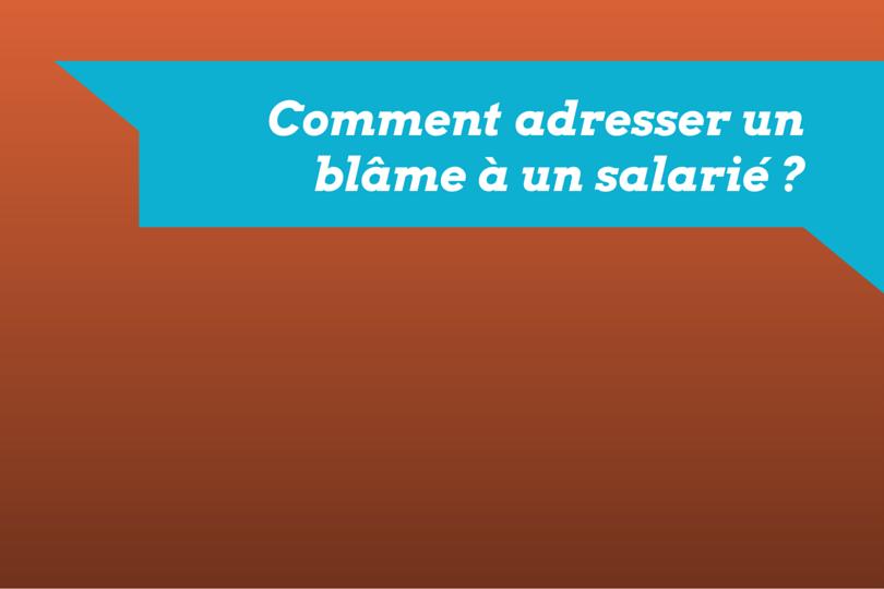 Comment adresser un blâme à un salarié -