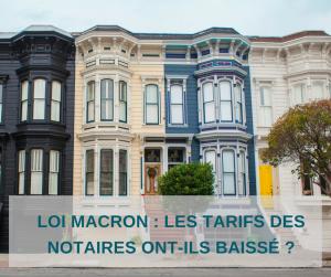 Loi Macron et baisse des tarifs des notaires
