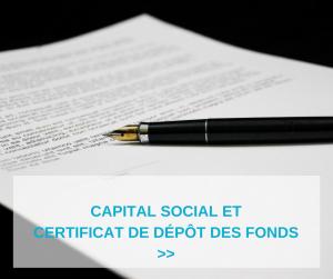 Capital social et certificat de dépôt des fonds
